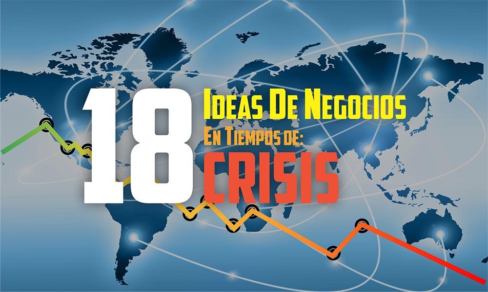 18 Ideas De Negocios para emprender en tiempos de crisis